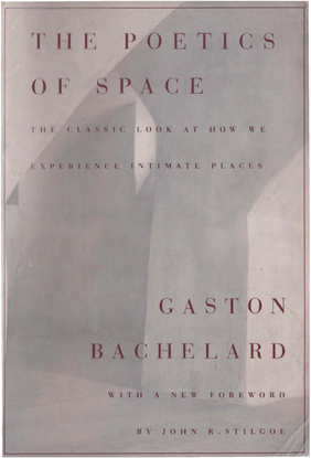 The Poetics of Space: The Classic Look at How We Experience Intimate Places