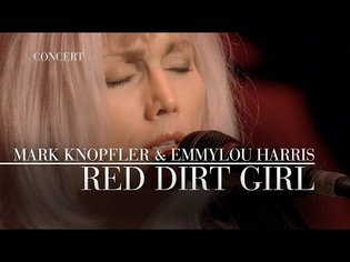 Mark Knopfler & Emmylou Harris - Red Dirt Girl (Real Live Roadrunning   Official Live Video)