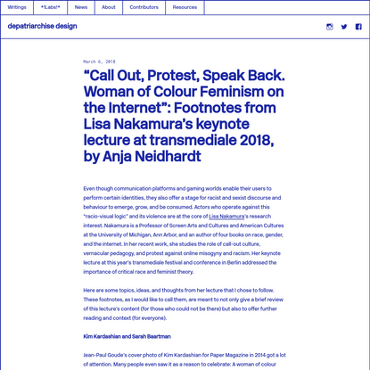 """""""Call Out, Protest, Speak Back. Woman of Colour Feminism on the Internet"""": Footnotes from Lisa Nakamura's keynote lecture at..."""