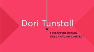Dori Tunstall: Respectful Design - The Canadian Context