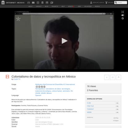 Colonialismo de datos y tecnopolítica en México : CoAA TV : Free Download, Borrow, and Streaming : Internet Archive