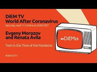 Evgeny Morozov and Renata Ávila: Tech in the Times of the Pandemic | DiEM25 TV