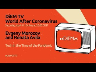 Evgeny Morozov and Renata Ávila: Tech in the Times of the Pandemic | DiEM25 TV