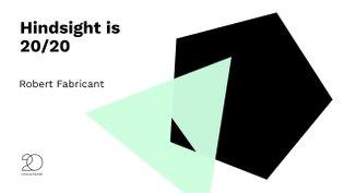 Hindsight is 20/20 - Robert Fabricant, IxD20
