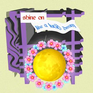 shine-on-like-a-lucid-dream.png