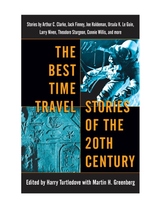 editors_-harry-turtledove-martin-h.-greenberg-the-best-time-travel-stories-of-the-20th-century_-stories-by-arthur-c.-clarke-...