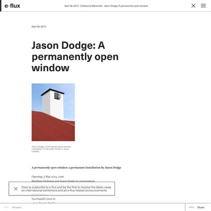Jason Dodge: A permanently open window