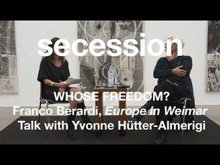 Whose Freedom? Franco Berardi, Europe in Weimar
