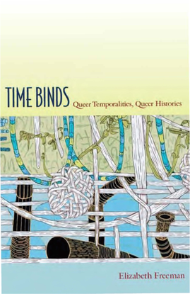 Time Binds: Queer Temporalities, Queer-histories - Elizabeth Freeman.pdf