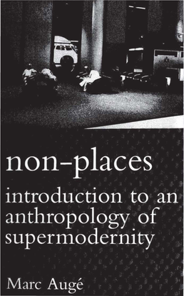 [cultural-studies]-marc-auge-non-places_-introduction-to-an-anthropology-of-supermodernity-cultural-studies-1995-verso-libge...