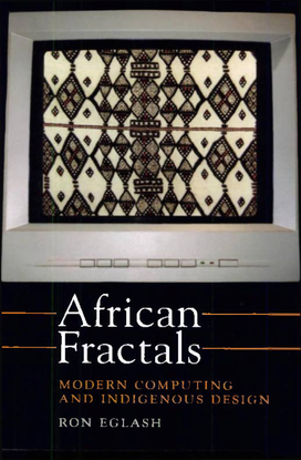 eglash_ron_african_fractals_modern_computing_and_indigenous_design.pdf