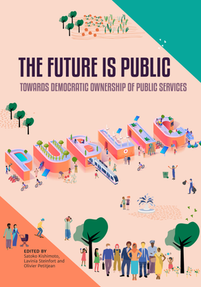 The Future is Public - Towards Democratic Ownership of Public Services