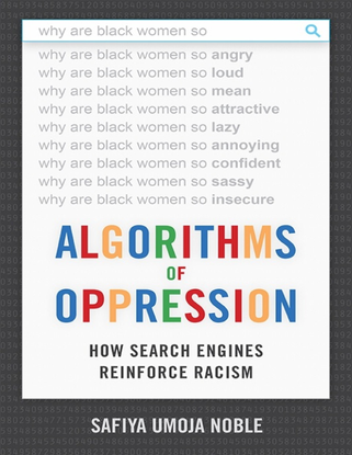 Algorithms of Oppression - How Search Engines Reinforce Racism - by Safiya Umoja Noble