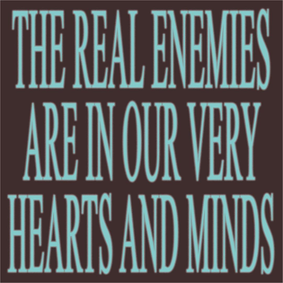 The Real Enemies are in our very Hearts and Minds