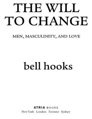bell-hooks-the-will-to-change_-men-masculinity-and-love-2004-atria-books-.pdf