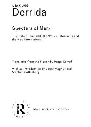 [routledge-classics]-jacques-derrida-specters-of-marx_-the-state-of-the-debt-the-work-of-mourning-the-new-international-2006...