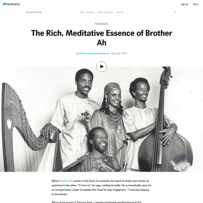 The Rich, Meditative Essence of Brother Ah