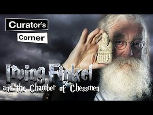 Irving Finkel and the Chamber of Lewis Chessmen I Curator's Corner Season 2 Episode 9