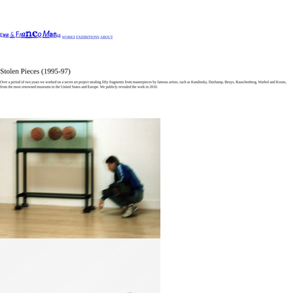 Stolen Pieces (1995-97) < Eva & Franco Mattes