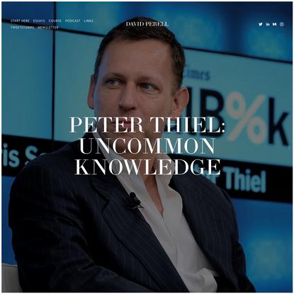 Peter Thiel: Uncommon Knowledge - David Perell
