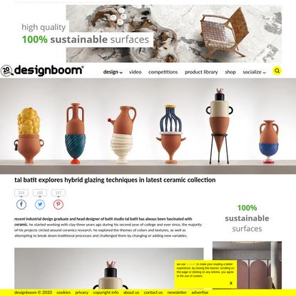 tal batit explores hybrid glazing techniques in latest ceramic collection