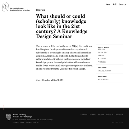 What should or could (scholarly) knowledge look like in the 21st century? A Knowledge Design Seminar - Harvard Graduate School of Design