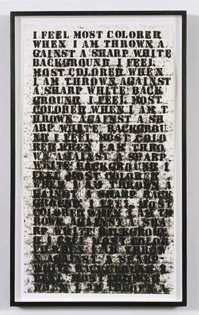 'I feel most coloured when I am thrown against a sharp white background' by Glenn Ligon