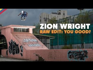 RAW EDIT: Zion Wright YOU GOOD? Video Part