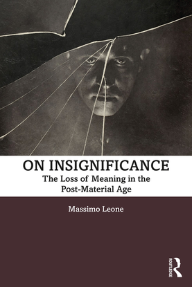 massimo-leone-on-insignificance_-the-loss-of-meaning-in-the-post-material-age-routledge_taylor-francis-group-2019-.pdf