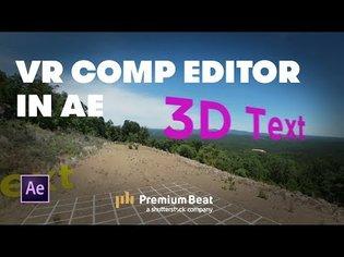 Using the VR Comp Editor in AE | PremiumBeat.com