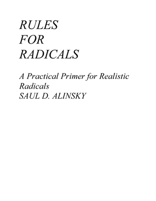 Saul Alinsky - Rules for Radicals: A Practical Primer for Radical Realists