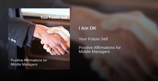 Positive Affirmations for Middle Managers