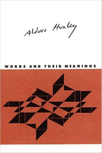 Words and Their Meanings, Aldous Huxley