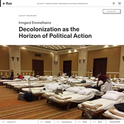 Decolonization as the Horizon of Political Action - Journal #77 November 2016 - e-flux