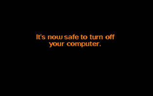 It is now safe to turn off your computer