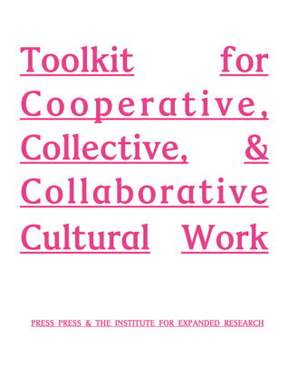 Toolkit for Cooperative, Collective, Collaborative, Cultural Work