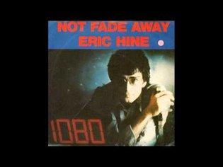 Eric Hine Not Fade Away