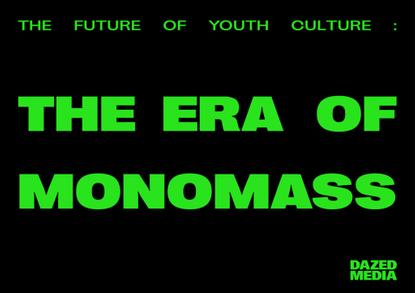 the_era_of_monomass_a_dazed_media_report.pdf