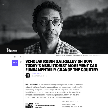 Scholar Robin D.G. Kelley on How Today's Abolitionist Movement Can Fundamentally Change the Country