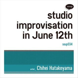 studio improvisation in June 12th, by Chihei Hatakeyama