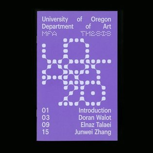 Catalog design for the University of Oregon Department of Art MFA 2020 Thesis.  FISK Team: Bijan Berahimi, Cole Johnson,...