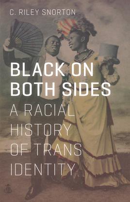2019-03-17_5c8e04a08bf86_c-riley-snorton-black-on-both-sides-a-racial-history-of-trans-identity.pdf