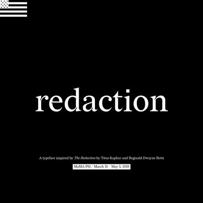 Redaction   Typeface from Titus Kaphar / Reginald Dwayne Betts' show at MoMA PS1