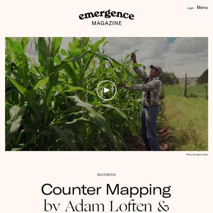 Counter Mapping - Emergence Magazine