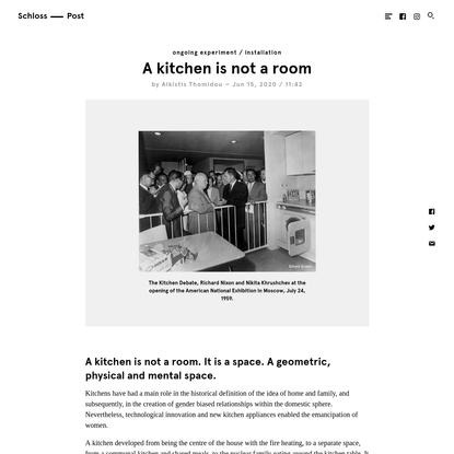 A kitchen is not a room | Akademie Schloss Solitude: Schlosspost