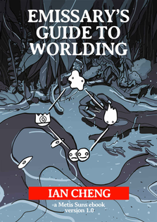 Emissary's Guide to Worlding by Ian Cheng