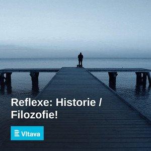 Reflexe: Historie / Filozofie!