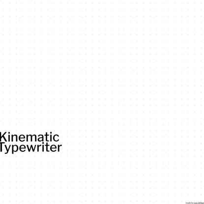 kinematic typewriter