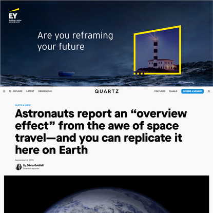 """Astronauts report an """"overview effect"""" from the awe of space travel-and you can replicate it here on Earth"""