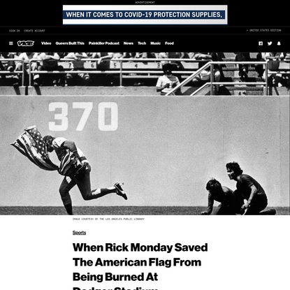 When Rick Monday Saved The American Flag From Being Burned At Dodger Stadium